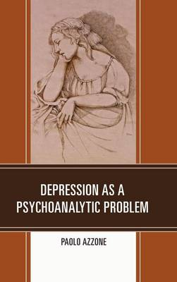 Depression as a Psychoanalytic Problem (Hardback)