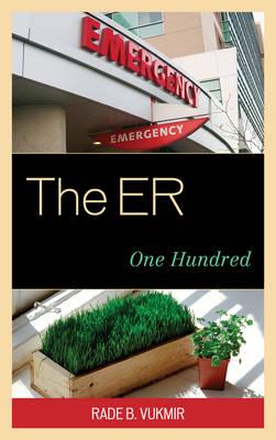The ER: One Hundred (Hardback)