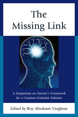 The Missing Link: A Symposium on Darwin's Creation-evolution Solution (Paperback)
