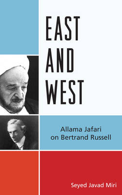 East and West: Allama Jafari on Bertrand Russell (Hardback)