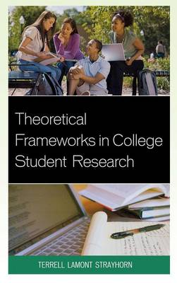 Theoretical Frameworks in College Student Research (Hardback)