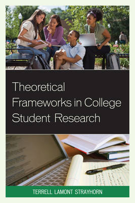 Theoretical Frameworks in College Student Research (Paperback)