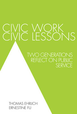 Civic Work, Civic Lessons: Two Generations Reflect on Public Service (Paperback)