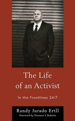 The Life of an Activist: In the Frontlines 24/7 (Hardback)