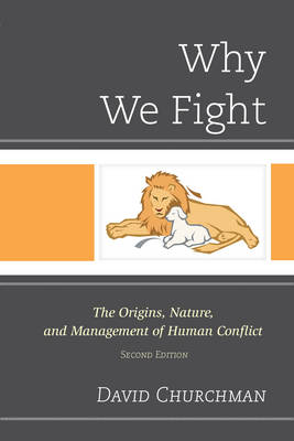 Why We Fight: The Origins, Nature, and Management of Human Conflict (Paperback)