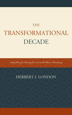The Transformational Decade: Snapshots of a Decade from 9/11 to the Obama Presidency (Paperback)