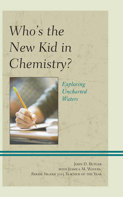 Who's the New Kid in Chemistry?: Exploring Uncharted Waters (Hardback)