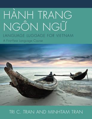 HANH TRANG NGON NG?: LANGUAGE LUGGAGE FOR VIETNAM: A First-Year Language Course (Paperback)