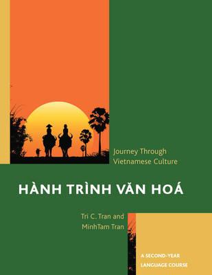 Hanh Trinh Van Hoa: A Journey Through Vietnamese Culture: A Second-Year Language Course (Paperback)