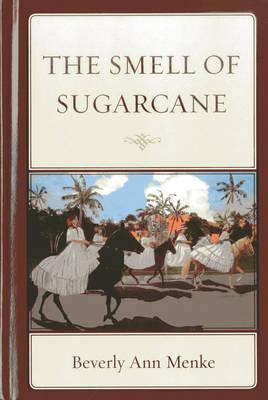 The Smell of Sugarcane (Hardback)