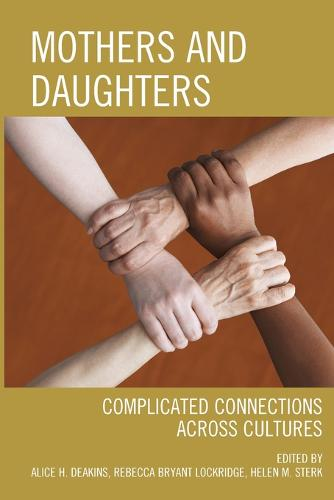 Mothers and Daughters: Complicated Connections Across Cultures (Paperback)