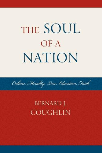 The Soul of a Nation: Culture, Morality, Law, Education, Faith (Paperback)