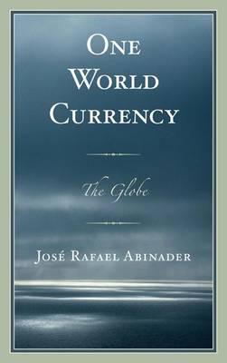 One World Currency: The Globe (Hardback)