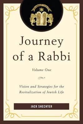 Journey of a Rabbi: Vision and Strategies for the Revitalization of Jewish Life - Journey of a Rabbi (Paperback)