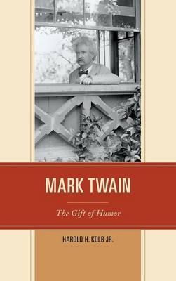 Mark Twain: The Gift of Humor (Hardback)
