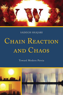 Chain Reaction and Chaos: Toward Modern Persia (Paperback)