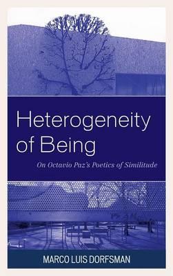 Heterogeneity of Being: On Octavio Paz's Poetics of Similitude (Hardback)