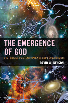 The Emergence of God: A Rationalist Jewish Exploration of Divine Consciousness (Paperback)