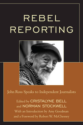 Rebel Reporting: John Ross Speaks to Independent Journalists (Paperback)