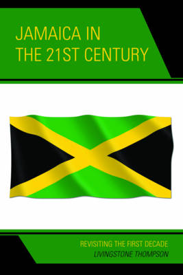 Jamaica in the 21st Century: Revisiting the First Decade (Paperback)