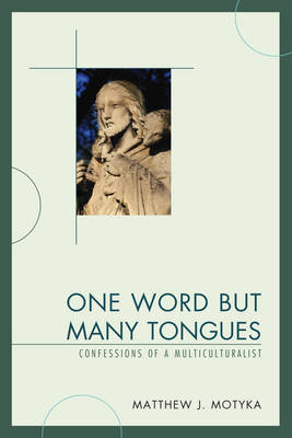 One Word but Many Tongues: Confessions of a Multiculturalist (Paperback)