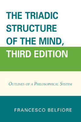 The Triadic Structure of the Mind: Outlines of a Philosophical System (Paperback)