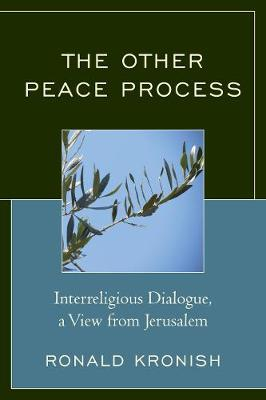 The Other Peace Process: Interreligious Dialogue, a View from Jerusalem (Paperback)
