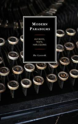 Modern Paradigms: Authors, Texts, Harlequins (Hardback)