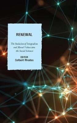 Renewal: The Inclusion of Integralism and Moral Values into the Social Sciences (Hardback)