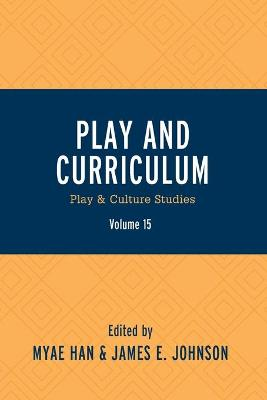 Play and Curriculum: Play & Culture Studies - Play and Culture Studies (Paperback)