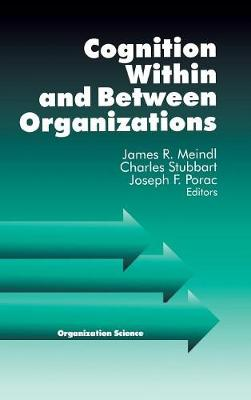 Cognition Within and Between Organizations - Organization Science (Hardback)
