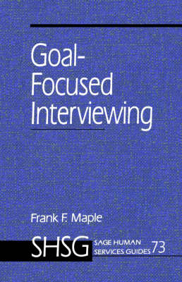 Goal Focused Interviewing - Sage Human Services Guides (Paperback)