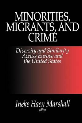 Minorities, Migrants, and Crime: Diversity and Similarity Across Europe and the United States (Paperback)