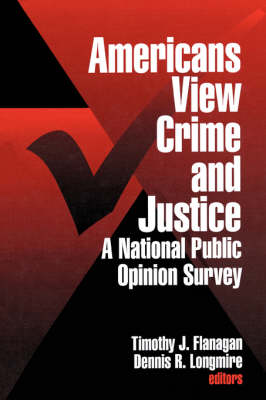 Americans View Crime and Justice: A National Public Opinion Survey (Paperback)