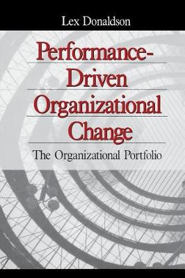 Performance-Driven Organizational Change: The Organizational Portfolio (Paperback)