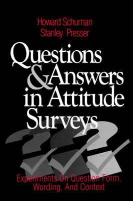 Questions and Answers in Attitude Surveys: Experiments on Question Form, Wording, and Context (Paperback)