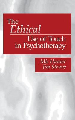 The Ethical Use of Touch in Psychotherapy (Hardback)