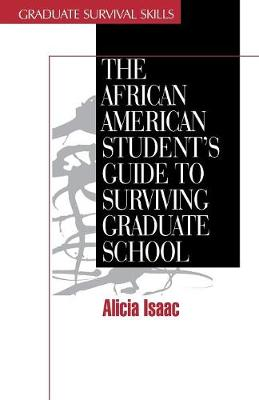 The African American Student's Guide to Surviving Graduate School - Surviving Graduate School (Paperback)