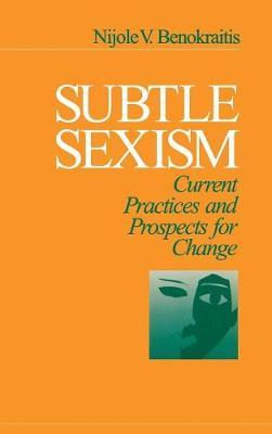 Subtle Sexism: Current Practice and Prospects for Change (Hardback)