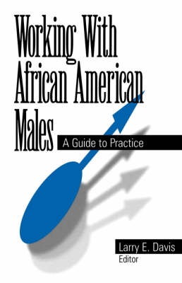 Working With African American Males: A Guide to Practice (Paperback)