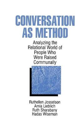 Conversation As Method: Analyzing the Relational World of People Who Were Raised Communally (Paperback)