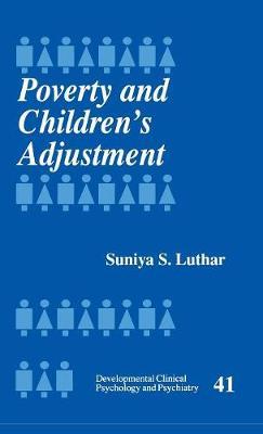 Poverty and Children's Adjustment - Developmental Clinical Psychology and Psychiatry (Hardback)