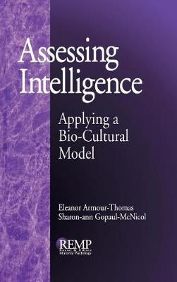 Assessing Intelligence: Applying a Bio-Cultural Model - RACIAL ETHNIC MINORITY PSYCHOLOGY (Hardback)