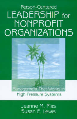 Person-Centered Leadership for Nonprofit Organizations: Management that Works in High Pressure Systems (Hardback)
