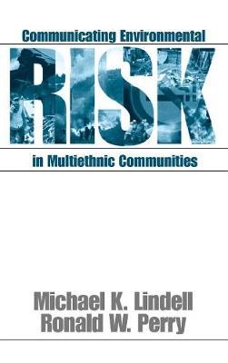 Communicating Environmental Risk in Multiethnic Communities - Communicating Effectively in Multicultural Contexts (Hardback)