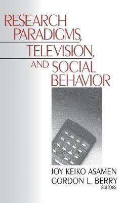 Research Paradigms, Television, and Social Behaviour (Hardback)