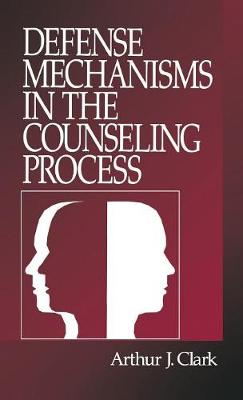 Defense Mechanisms in the Counseling Process (Hardback)