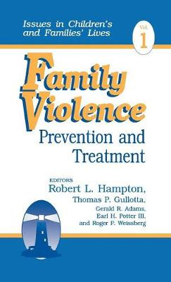 Family Violence: Prevention and Treatment - Issues in Children's and Families' Lives (Hardback)