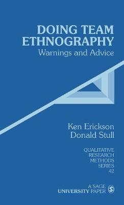 Doing Team Ethnography: Warnings and Advice - Qualitative Research Methods (Hardback)