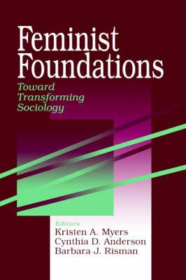 Feminist Foundations: Toward Transforming Sociology - A Gender & Society Reader (Paperback)